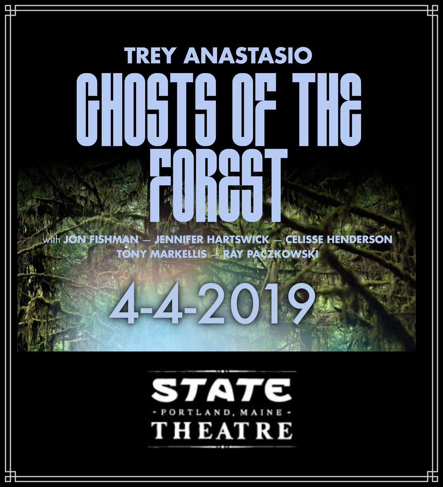 TreyGhostsOfTheForest2019-04-04TheStateTheaterPortlandME.jpg
