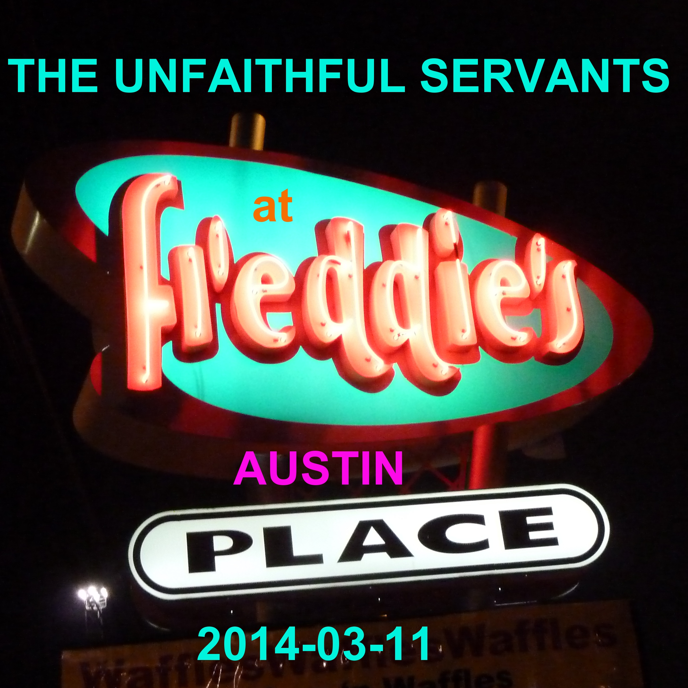UnfaithfulServants2014-03-11FreddiesAustinTX.jpg
