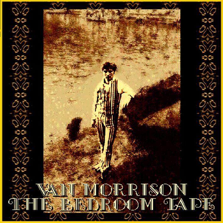 VanMorrison1964-1967TheBedroomTape1.jpg