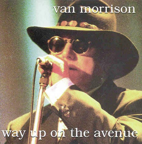 VanMorrison1998WayUpOnTheAvenue.jpg
